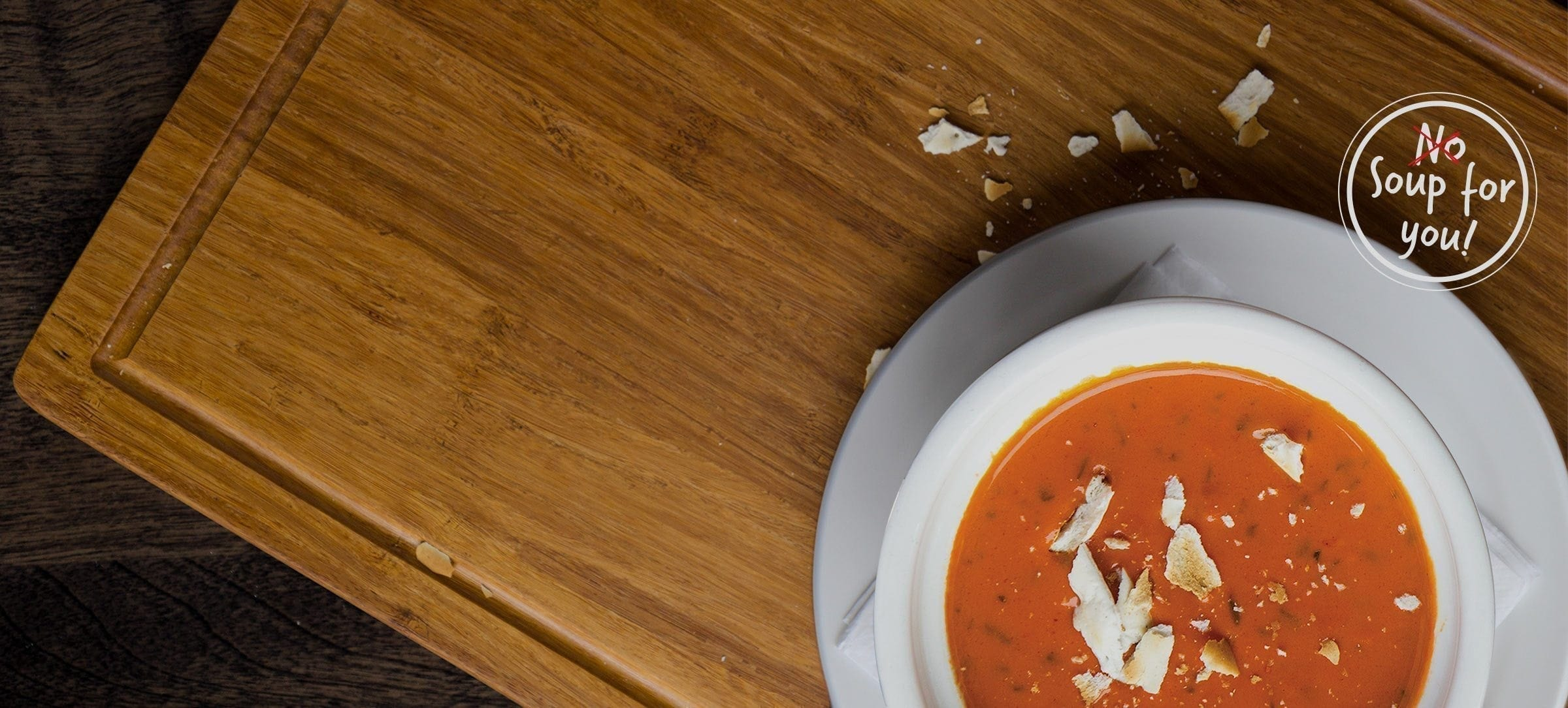 Soups On! All soups! All day, all the time!